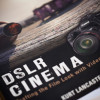 Book review: DSLR Cinema