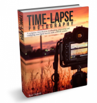 Time-Lapse Photography: A Complete Introduction eBook
